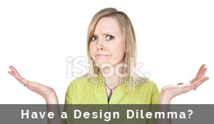 Have a Design Dilemma?